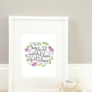 Say Kind Words & Hear Kind Echoes Print, Nursery Print, Kind Words Print, Echo Print, 8x10 Print