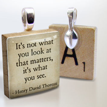 Henry David Thoreau (What You See) : pendant jewelry from a Scrabble tile. Necklace Scrabble piece. Home Studio jewelry gift present.