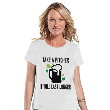 St. Patricks Day Shirt - Funny Women's Drinking Shirts - Take a Pitcher - Womens White Tshirt - Humorous Drinking Gift for Her - Party Shirt