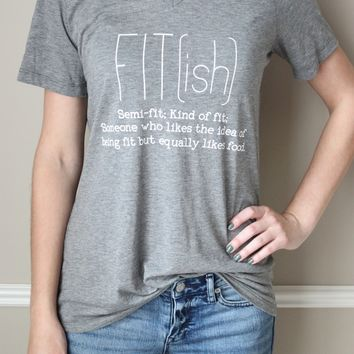 FIT(ish) T-Shirt: WILL SHIP EARLY MAY