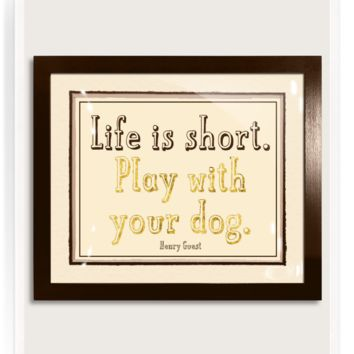 18k Gold Life Is Short. Play With Your Dog Words Of Wisdom Artwork