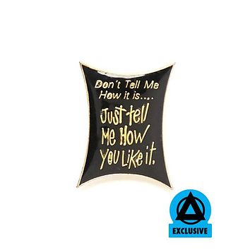 Don't Tell Me How It Is Vintage Pin