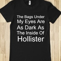 The Bags Under My Eyes Are Like Hollister