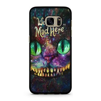 We Are All Mad Here Alice In Wonderland Samsung Galaxy S7 Case