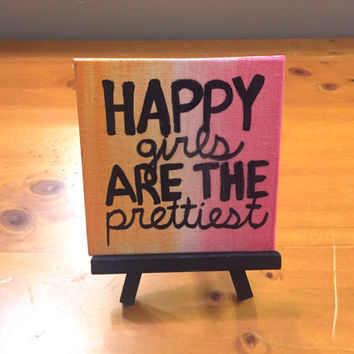 Happy Girls Are The Prettiest Mini Easel Canvas