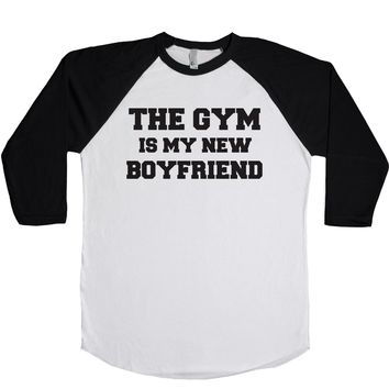 The Gym Is My New Boyfriend Unisex Baseball Tee