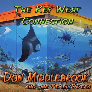 Don Middlebrook & the Pearl Divers' The Key West Connection