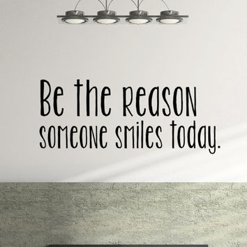 Be The Reason Someone Smiles Today Inspirational Wall Decal 39 x 16 Inches