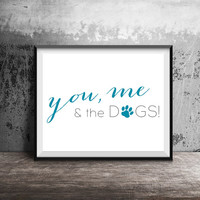 Printable You Me And The Dogs! Dog Lover Print, Anniversary gift, Small Family Print, Gift for Boyfriend, Gift for Husband, Dog Dad. Dog Mom