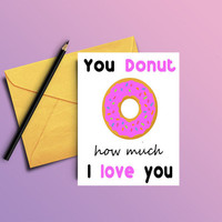 Love card - Funny love card - Donut love card - Boyfriend card - Girlfriend card - Anniversary card - Card for her - Card for him