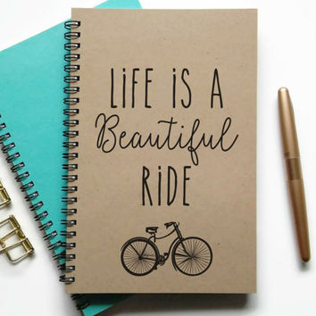 Writing journal, spiral notebook, Bullet journal, sketchbook, lined blank or grid - Life is a beautiful ride, inspirational quote