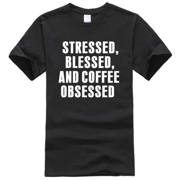STRESSED BLESSED AND COFFEE OBSESSED Funny T-Shirt