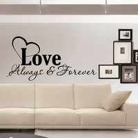 Love Always And Forever Wall Decal Quote- Family Wall Quotes-Inspirational Wall Sticker- Vinyl Lettering Art Home Decor Q042