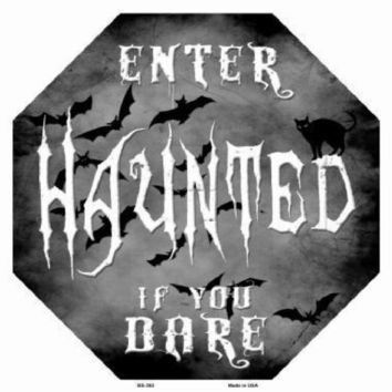 Haunted Ente if You Dare Front Porch Sign Octagon 12 by 12 inches Halloween