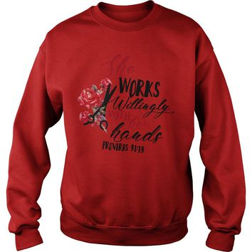 She works willingly with her hands proverbs 31:13 Sweatshirt Unisex