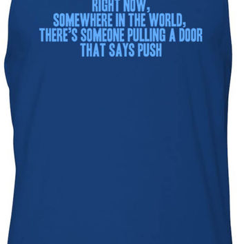 Pulling a Door That Says Push (Blue) Tank-Top T-Shirt