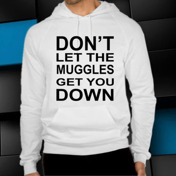 don't let the muggles unisex hoodie, clothing men woman, sweater