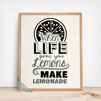 When Life Gives You Lemons Make Lemonade Print, Typography Print, Life Is Lemon, Humorous Quote, Home Decor, Wall Art, Mothers Day Gift