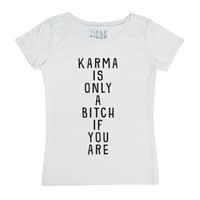 Karma Is Only A Bitch If You Are-Unisex White T-Shirt