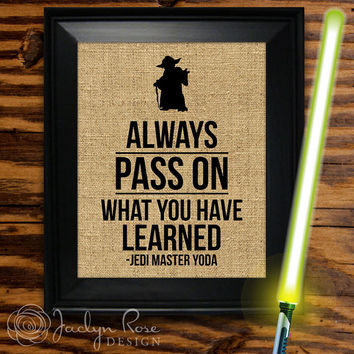 "Printable wall art decor: Yoda Star Wars ""Always Pass On What You Have Learned - Jedi Master Yoda"" - Burlap design (Instant download - JPG)"