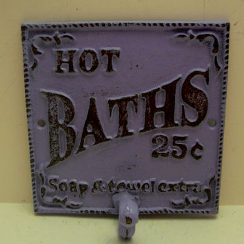 Hot Baths 25 Cents Soap and Towels Extra Towel Cast Iron Bathroom Sign PJ Hook Lavender Lilac Purple Distressed Shabby Chic French Decor