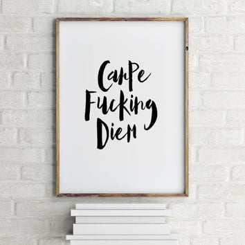 "Inspirational art""Carpe Fucking diem""Typography quote Wall artwork Wall art print Instant download Printable poster Motivational poster"