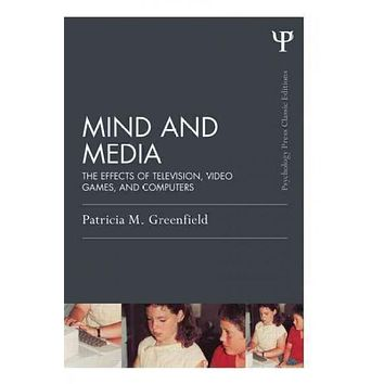 Mind and Media: The Effects of Television, Video Games, and Computers (Psychology Press Classic Editions): Mind and Media: The Effects of Television, Video Games, and Computers (Psychology Press & Routledge Classic Editions)