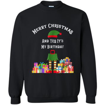"""""""Merry Christmas And Yes It's My Birthday!"""" Elf Gift  Printed Crewneck Pullover Sweatshirt"""