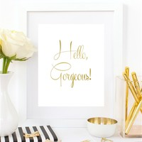 Hello Gorgeous - 8x10 Gold Foil Print - Spiffing Jewelry