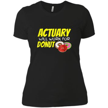 Funny Actuary Will Work For Donut Actuaries T Shirt