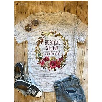 She Believed She Could So She Did Tees Valentines T-Shirt Women 2018 Floral Flower Print Short Sleeve Ladies Tops Drop Shipping