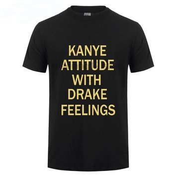Kanye Attitude With Drake Feelings Men'S T Shirt