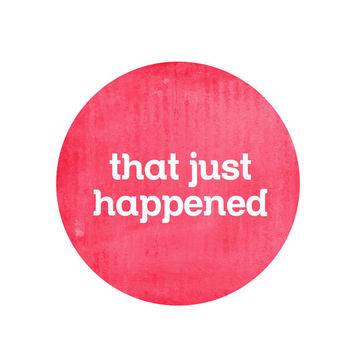 That Just Happened Modern Round Circle Art Print - Hot Neon Pink Fuschia