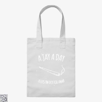 A Jay A Day Keeps The Doctor Away, Funny Tote Bag