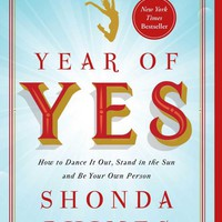 Year of Yes: How to Dance It Out, Stand In the Sun and Be Your Own Person Paperback – September 13, 2016