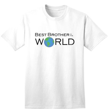 Best Brother in the World Adult T-Shirt