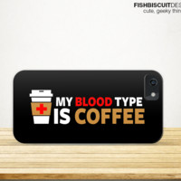 My Blood Type is Coffee Phone Case