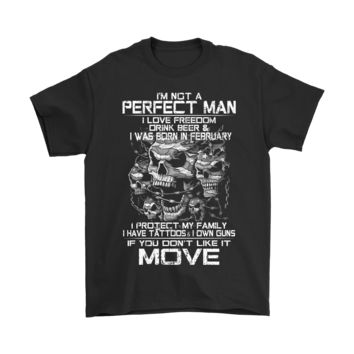 QIYIF I'm Not A Perfect Man I Love Freedom I Was Born In February Shirts