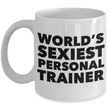 World's Sexiest Personal Trainer Mug Ceramic Coffee Cup Gifts for Personal Trainers