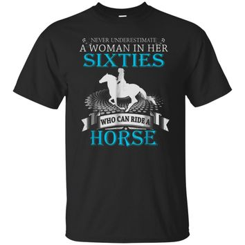 Never underestimate a woman in her sixties - Horse Shirt Sweatshirt Hoodie