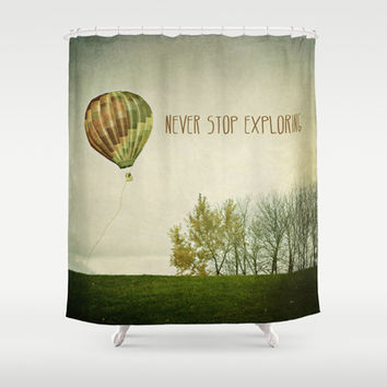 Never Stop Exploring ( Air Balloon) Shower Curtain by Sandra Arduini
