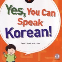 Yes, You Can Speak Korean!: Book 2 (Korean Edition)