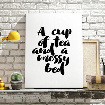 """PRINTABLE Art """"A Cup of Tea and a Messy Bed""""  Kitchen Decor Kitchen Art Print Home Decor Typography Art Print But First Coffee But First Tea"""
