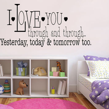 I love you through and through.. Cute Adorable Kids Teens Vinyl Wall Decal Sticker Art