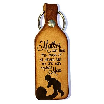 Mother Can Take the Place of All Others Leather Keychain