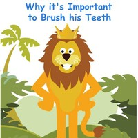 Luc the Lion Learns Why it's Important to Brush His Teeth: The Safari Children's Books on Good Behavior