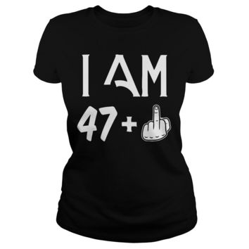 48 Years 47 + middle finger birth day shirt Ladies Tee