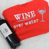Wine over water t shirt. Sparkly wine glass