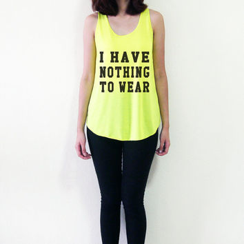 I Have Nothing to Wear Funny Shirt Women Tank Top T-Shirt