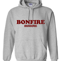 BONFIRE HOODIE Funny Printed Graphic Bonfire Hoodie Great For Parties  Great Hoodie for the Bonfires ALL Sizes And Colors